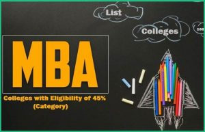 List of MBA Colleges accepting less than 50 Marks in Graduation